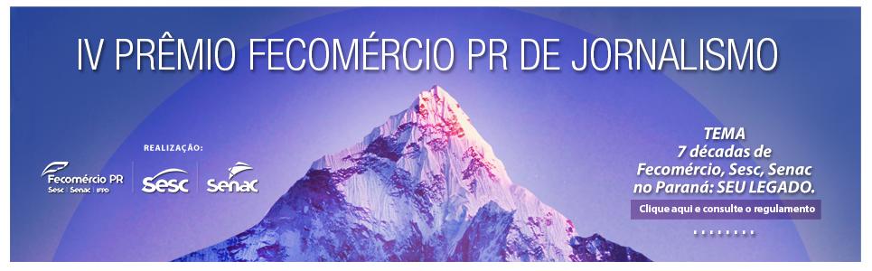 IV Prêmio Fecomércio PR de Jornalismo