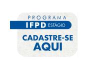Programa IFPD Estágio. Cadastre-se!
